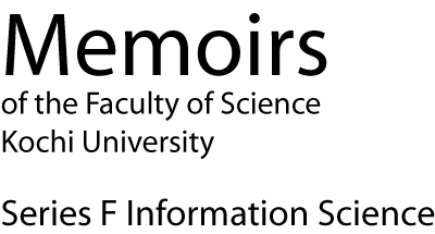 Memoirs of the Faculty of Science, Kochi University. Series F Information Science